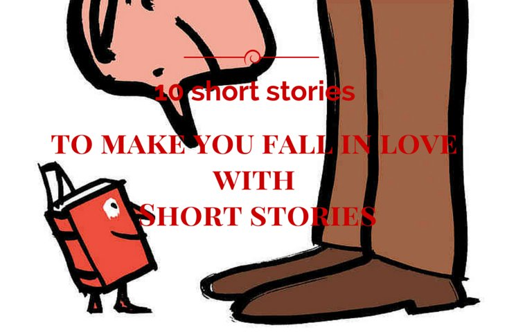 10 short stories to make you fall in love with short stories