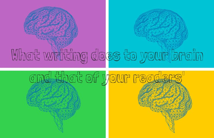 What writing does to your brain – and that of your readers'